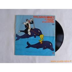 Titi, Gros Minet, le dauphin, l'otarie... et les autres - disque 45t