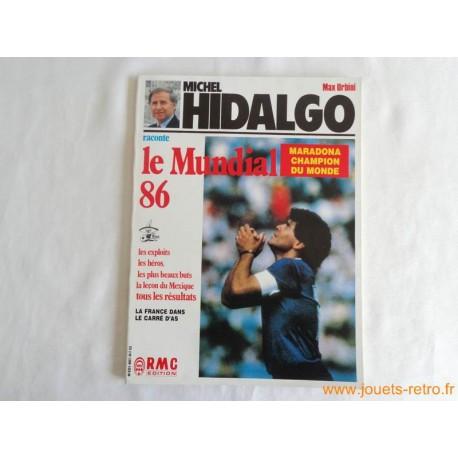 Michel Hidalgo raconte le Mundial 86