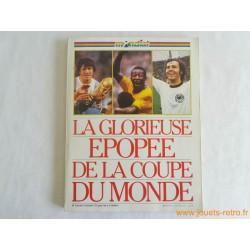 """Mondial """"La glorieuse épopée de la coupe du monde"""""""